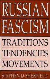 Russian Fascism: Traditions, Tendencies, Movements