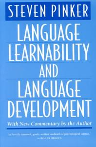 Language Learnability and Language Development  With New Commentary by the Author Book
