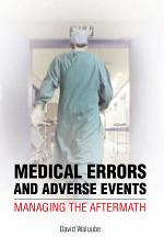 Medical Errors and Adverse Events: Managing the Aftermath