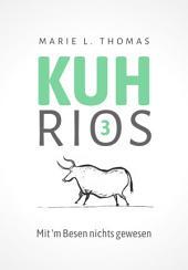 Kuhrios 03: Mit 'm Besen nichts gewesen