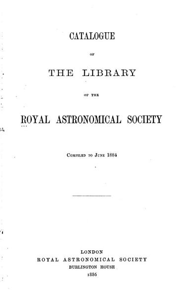 Download Catalogue of the Library of the Royal Astronomical Society Book
