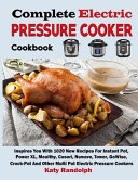 Complete Electric Pressure Cooker Cookbook