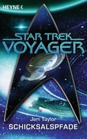 Star Trek   Voyager  Schicksalspfade PDF