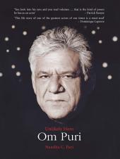 Om Puri: Unlikely Hero