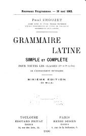 Grammaire latine: simple et complète, pour toutes les classes (1er et 2e cycles) de l'enseignement secondaire