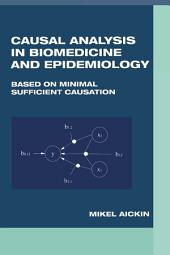 Causal Analysis in Biomedicine and Epidemiology: Based on Minimal Sufficient Causation