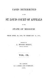 Cases Determined by the St. Louis, Kansas City and Springfield Courts of Appeals of the State of Missouri: Volume 9