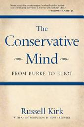 The Conservative Mind: From Burke to Eliot, Edition 7