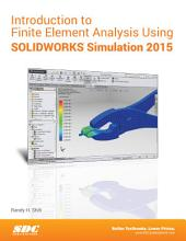 Introduction to Finite Element Analysis Using SOLIDWORKS Simulation 2015