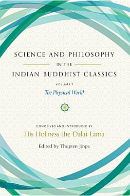 Science and Philosophy in the Indian Buddhist Classics  Vol  1