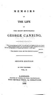 Memoirs of the Life of the Right Honourable George Canning: Volume 2