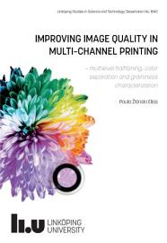 Improving image quality in multi channel printing   multilevel halftoning  color separation and graininess characterization PDF