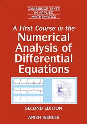 A First Course in the Numerical Analysis of Differential Equations