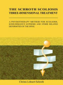 Three Dimensional Treatment for Scoliosis  the Schroth Orthopedic Breathing System  a Physiotherapeutic Method to Improve Deformities of the Spine PDF
