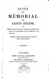 Suite au Mémorial de Sainte-Hélène, ou observations critiques, anecdotes inédites pour servir de supplément et de correctif à cet ouvrage