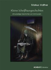 Kleine Scheiáhausgeschichten: 68 kurzweilige Geschichten zum Schmunzeln