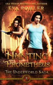 Hunting Prometheus: A Gatekeeper's Spin-Off, Book Two