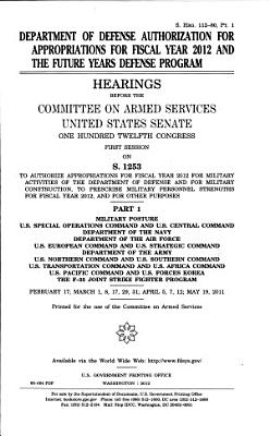 Department of Defense Authorization for Appropriations for Fiscal Year 2012 and the Future Years Defense Program PDF