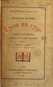 Révolution française. Lyon en 1789 notes & documents, publ. par A. Metzger et révisés par J. Vaesen: Volume 2