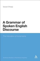 A Grammar of Spoken English Discourse: The Intonation of Increments