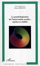 La psychologisation de l'intervention sociale: mythes et réalités