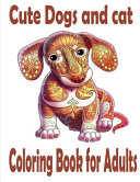 Cute Dogs and Cats Coloring Book for Adults