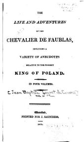 The Life and Adventures of the Chevalier de Faublas: Including a Variety of Anecdotes Relative to the Present King of Poland, Volume 1
