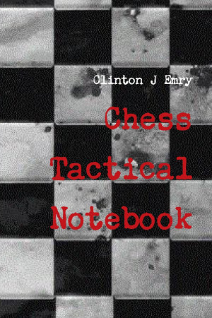 Chess Tactical Notebook