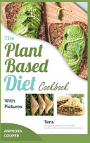 The Plant Based Diet Cookbook with Pictures PDF