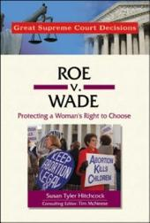 Roe V. Wade: Protecting a Woman's Right to Choose