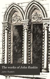 The Works of John Ruskin: Volume 12