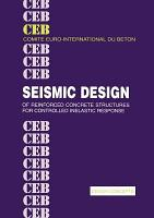 Seismic Design of Reinforced Concrete Structures for Controlled Inelastic Response PDF