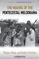 The Making of the Pentecostal Melodrama PDF