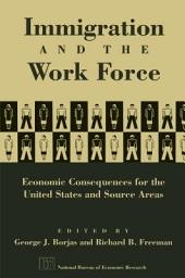 Immigration and the Work Force: Economic Consequences for the United States and Source Areas