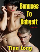 Bonuses to Babysit (Erotica)