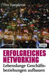 Erfolgreiches Networking: lebenslange Geschäftsbeziehungen aufbauen
