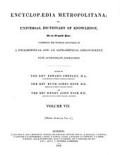 Encyclopædia Metropolitana; Or, Universal Dictionary of Knowledge ...: Comprising the Twofold Advantage of a Philosophical and an Alphabetical Arrangement, with Appropriate Engravings, Volume 7