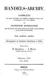 Handels-Archiv: Wochenschrift für Handel, Gewerbe und Verkehrsanstalten : nach amtlichen Quellen. 1847, 1