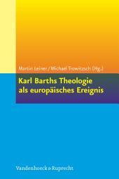 Karl Barths Theologie als europäisches Ereignis