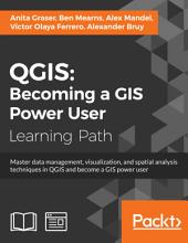 QGIS: Becoming a GIS Power User