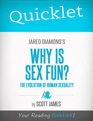 Quicklet on Jared Diamond s Why Is Sex Fun   CliffsNotes like Book Summary