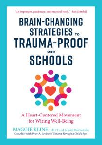 Brain Changing Strategies to Trauma Proof Our Schools PDF