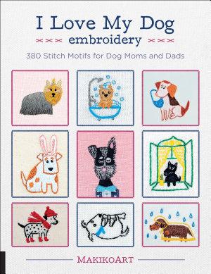 I Love My Dog Embroidery