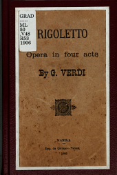 Rigoletto: An Opera in Four Acts