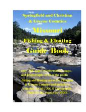 Springfield and Christian & Greene County Missouri Fishing & Floating Guide Book: Complete fishing and floating information forChristian & Greene Counties Missouri