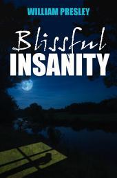 Blissful Insanity