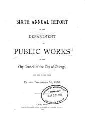 Annual Report of the Department of Public Works for the Year Ending December 31, ... to the City Council of the City of Chicago: Volume 6