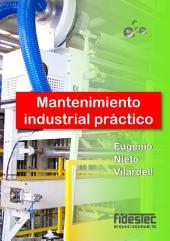 Mantenimiento industrial práctico: Aprende siguiendo el camino contrario