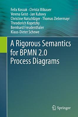 A Rigorous Semantics for BPMN 2 0 Process Diagrams PDF