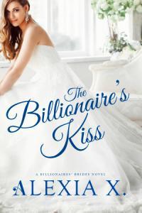 The Billionaire s Kiss Book